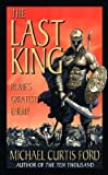 img - for The Last King: Rome's Greatest Enemy   [LAST KING] [Mass Market Paperback] book / textbook / text book