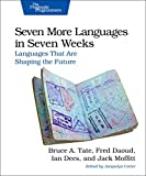 img - for Seven More Languages in Seven Weeks: Languages That Are Shaping the Future book / textbook / text book