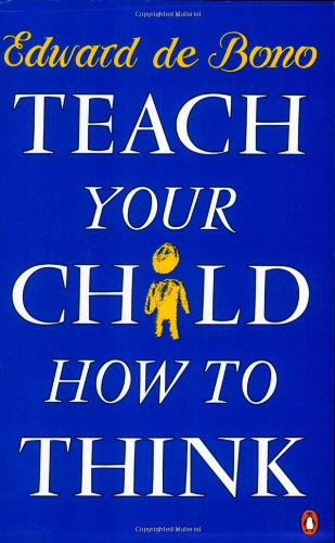 Teach Your Child How to Think.