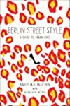 Berlin Street Style: A Guide to Urban...