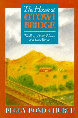 Image for House at Otowi Bridge : The Story of Edith Warner and Los Alamos