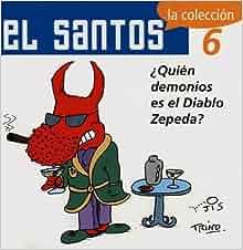 El Santos 6: Quien demonios es el diablo Zepeda?: Jose Trinidad