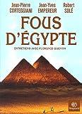 echange, troc Jean-Yves Empereur, Jean-Pierre Corteggiani, Robert Solé - Fous d'Egypte : Entretiens avec Florence Quentin