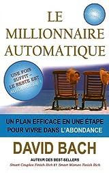 Le millionnaire automatique - Un plan efficace en une étape pour vivre dans l'abondance