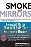 img - for Smoke and Mirrors: Financial Myths That Will Ruin Your Retirement Dreams book / textbook / text book