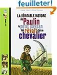 La v�ritable histoire de Paulin, le p...