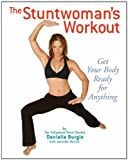 img - for The Stuntwoman's Workout: Get Your Body Ready for Anything book / textbook / text book
