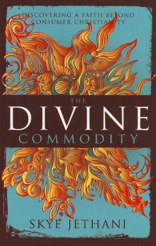 the-divine-commodity-discovering-a-faith-beyond-consumer-christianity