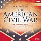 The American Civil War: Extracts from BBC R4's 'Empire of Liberty' (BBC Radio 4 History)