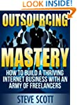 Outsourcing Mastery: How to Build a T...