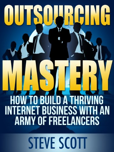 Outsourcing Mastery: How to Build a Thriving Internet Business with an Army of Freelancers (Build Business compare prices)