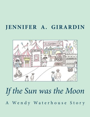 If the Sun was the Moon (A Wendy Waterhouse Story) (Volume 1) [Girardin, Jennifer A.] (Tapa Blanda)