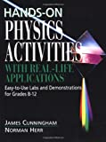 img - for Hands-On Physics Activities with Real-Life Applications: Easy-to-Use Labs and Demonstrations for Grades 8 - 12 book / textbook / text book