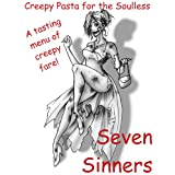 Seven Sinners (Creepy Pasta for the Soulless) ~ WJ Rosser