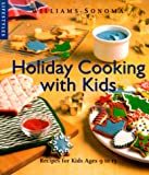 Kids Holiday Cooking (Williams-Sonoma Lifestyles) (0737020253) by Katzman, Susan Manlin