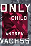 Only Child: A Burke Novel (Burke Novels) (0375414878) by Vachss, Andrew
