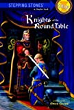 Knights of the Round Table (A Stepping Stone Book)