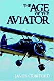 The Age of the Aviator (1411698096) by Crawford, James