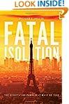 Fatal Isolation: The Devastating Pari...