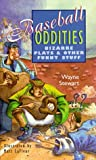 img - for Baseball Oddities: Bizarre Plays & Other Funny Stuff book / textbook / text book