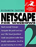 Netscape 2 for Windows (Visual QuickStart Guide) (0201886154) by Castro, Elizabeth