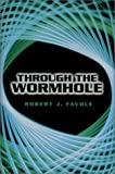 Through the Wormhole [Hardcover]