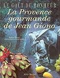 echange, troc Sylvie Giono - La Provence gourmande de Jean Giono