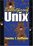 Bulletproof UNIX
