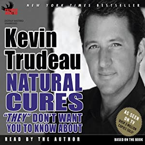 Natural Cures 'They' Don't Want You to Know About | [Kevin Trudeau]