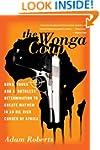The Wonga Coup: Guns, Thugs, and a Ru...