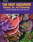The Reef Aquarium, Volume Three: Science, Art, and Technology: 3