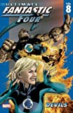 Ultimate Fantastic Four, Vol. 8: Devils (0785124500) by Mike Carey