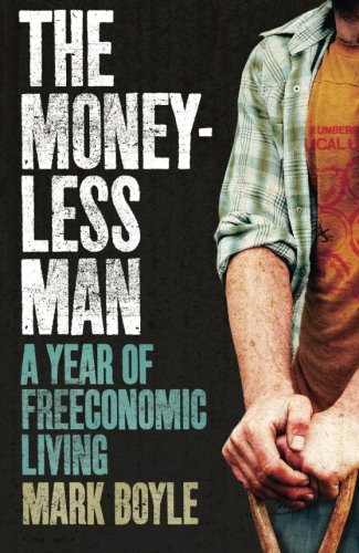 The Money-less man - Mark Boyle