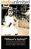 """""""Where's Sylvia? The Story of an American Child Lost in Nazi Germany"""""""