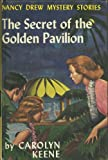 Secret of the Golden Pavilion (Nancy Drew mystery stories / Carolyn Keene) (0001604236) by Keene, Carolyn