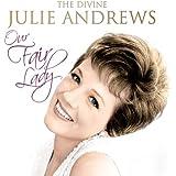 Our Fair Lady - The Divine Julie Andrews