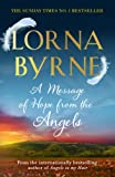 Lorna Byrne A Message of Hope from the Angels: The Sunday Times No. 1 Bestseller