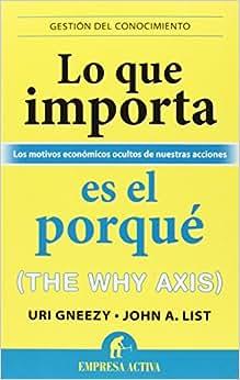 Lo Que Importa Es El Porque (Spanish Edition)