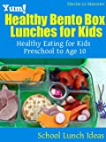img - for Yum! Healthy Bento Box Lunches for Kids: Healthy Eating for Kids Preschool to Age 10 (School Lunch Ideas) book / textbook / text book