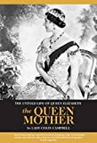 Lady Colin Campbell The Untold Life of Queen Elizabeth the Queen Mother