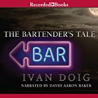 The Bartender's Tale (       UNABRIDGED) by Ivan Doig Narrated by David Aaron Baker