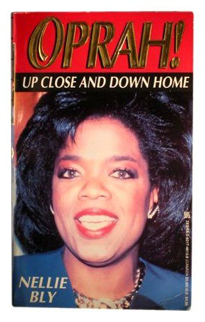 Oprah!: Up Close and Down Home, Bly,Nellie