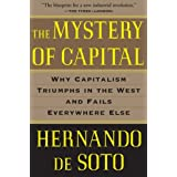 The Mystery of Capital: Why Capitalism Triumphs in the West and Fails Everywhere Elseby Hernando De Soto
