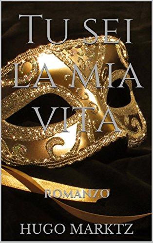 tu-sei-la-mia-vita-romanzo-italian-edition