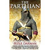 The Parthian (Parthian Chronicles Book 1)by Peter Darman