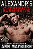 Alexandr's Cherished Submissive (Submissive's Wish Book 3)
