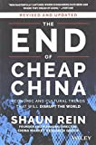The End of Cheap China, Revised and Updated: Economic and Cultural Trends That Will Disrupt the World