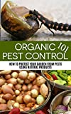Organic Pest Control 101: How to Protect your Garden from Pests Using Natural Products (Organic Pest Control, all natural, organic gardening, pest prevention, ... urban gardening, backyard farming, farm)
