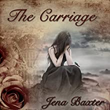 The Carriage (       UNABRIDGED) by Jena Baxter Narrated by Melissa Chatwood