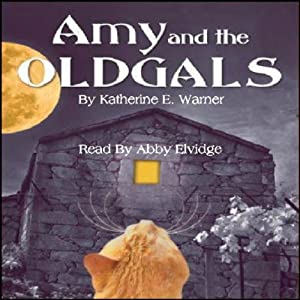 Amy and the OLDGALS | [Katherine E. Warner]